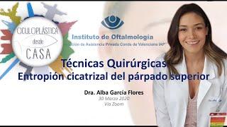 Manejo quirúrgico de entropión de párpado superior, Dra. Alba García.