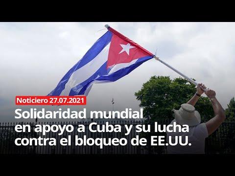 Download Solidaridad mundial en apoyo a Cuba y su lucha contra el bloqueo de EE.UU. - NOTICIERO 27/07/2021