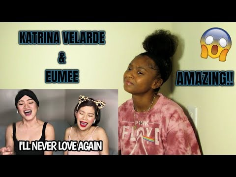 I'LL NEVER LOVE AGAIN mash up WITHOUT YOU -- (Katrina and Eumee Cover) (REACTION)