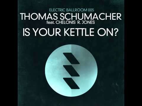 Thomas Schumacher ft. Chelonis R. Jones - Is Your Kettle On? (Douglas Greed Remix)