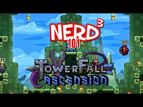 Nerd³ 101 -  TowerFall Ascension