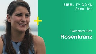 Das Leben Jesu beten. Rosenkranz. | Anna Iten | 7 Gebete zu Gott