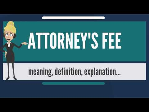 What Is ATTORNEY'S FEE? What Does ATTORNEY'S FEE Mean? ATTORNEY'S FEE Meaning & Explanation