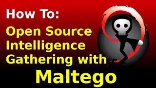 Open Source Intelligence Gathering with Maltego