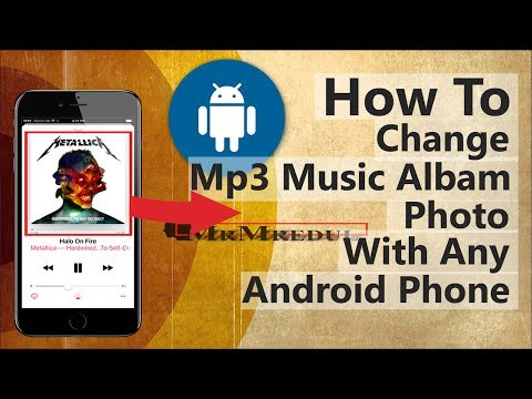 How To Change Album Photo From Music/ Mp3 File With Android Phone