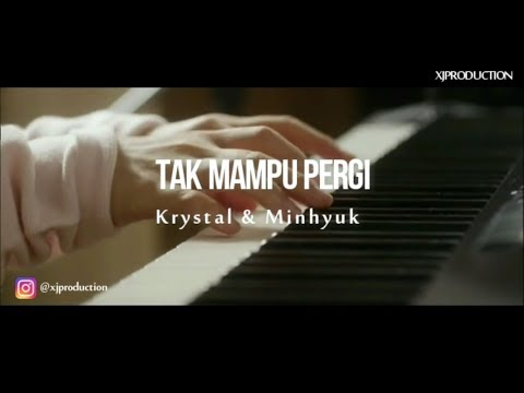 FMV Krystal & Minhyuk - Tak Mampu Pergi