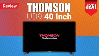 Thomson UD9 40-inch 4K TV In-depth Review | Digit.in