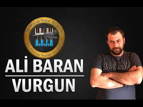 Ali Baran '' Vurgun ''