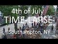 2018 4TH OF JULY TIME-LAPSE!!!, Southampton NY