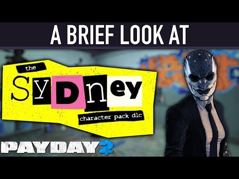 A brief look at The Sydney Character Pack DLC. [PAYDAY 2]