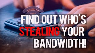 Who's Stealing Your Bandwidth!? Here's How You Can Find Out! screenshot 2