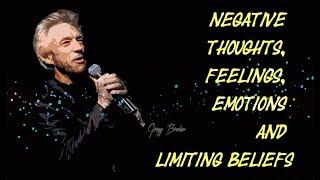Negative Thoughts, Feelings, Emotions & Limiting Beliefs ~ Gregg Braden