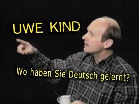 Uwe Kind - Eine Kleine Deutschmusik - Wo haben Sie Deutsch gelernt?