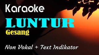 Download lagu Karaoke Luntur Gesang no vocal