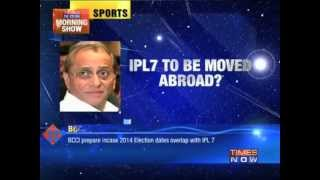 IPL- 7 to be moved out of India?