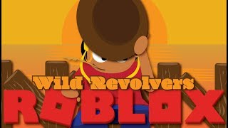 I AM THE LAW! ROBLOX WILD REVOLVERS