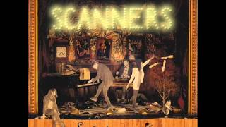 Scanners - We Never Close Our Eyes