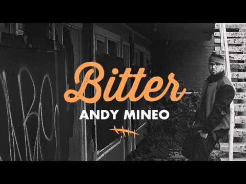 Andy Mineo - Bitter (single) (@andymineo @reachrecords)