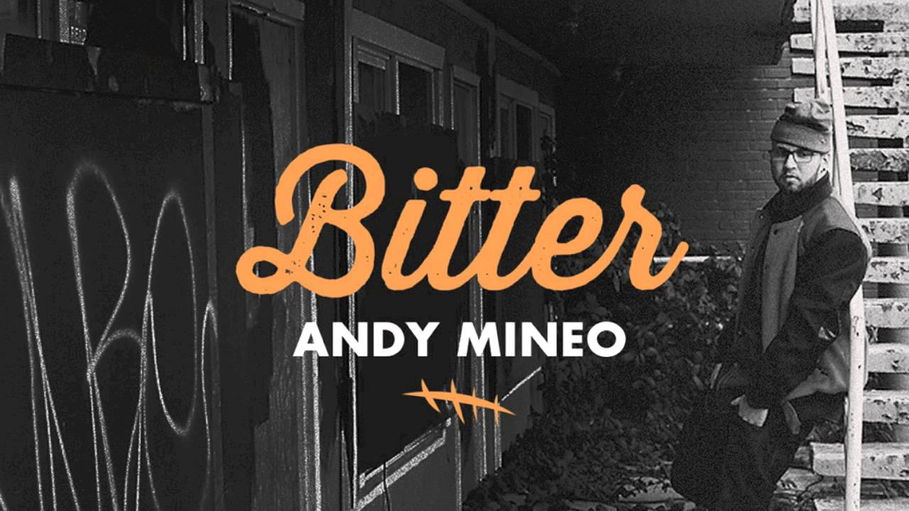 andy-mineo-bitter-single-andymineo-reachrecords-reachrecords