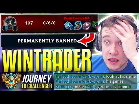 I GOT A WINTRADER BANNED FOR THIS? - Journey To Challenger  League of Legends