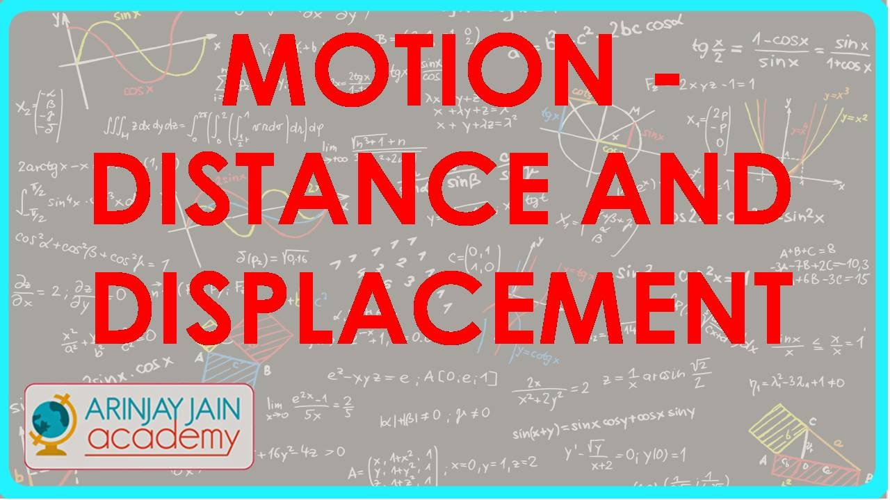 Distance and Displacement - Motion - Physics - Class 9/IX - ISCE,CBSE -  YouTube