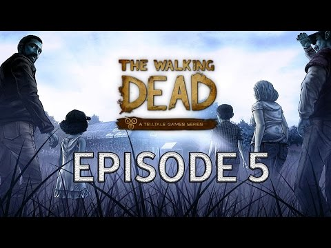 FULL EPISODE 5 The Walking Dead Gameplay Walkthrough