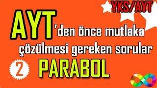 2) Parabol - YKS/AYT den Önce Mutlaka Çözülmesi Gereken Sorular