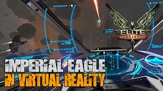 Elite: Dangerous in Virtual Reality - The Imperial Eagle