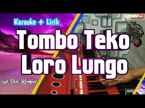 tombo-teko-loro-lungo-karaoke-koplo-ciptaan-didi-kempot