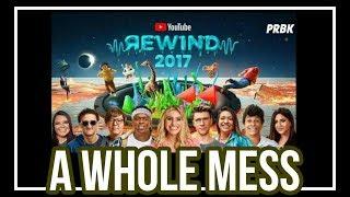Youtube Rewind 2017: Worst One Ever?