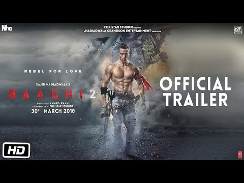 Baaghi 2 (Official Trailer) - Tiger Shroff, Disha Patani, Sajid Nadiadwala, Ahmed Khan