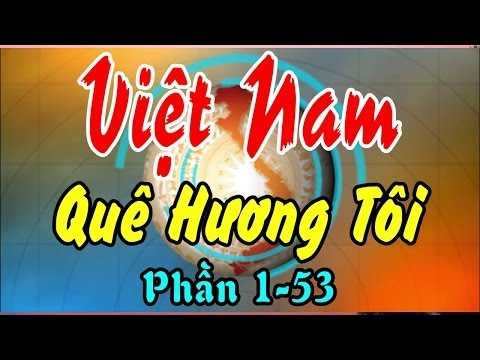 Việt Nam Quê Hương Tôi Phần 1-53
