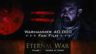 ETERNAL WAR - Phase 1: Voices at Night +++ Warhammer 40k web series created by fans