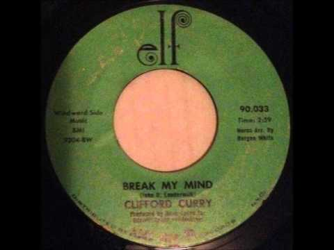 Clifford Curry - Break My Mind