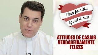 ATITUDES DE CASAIS VERDADEIRAMENTE FELIZES   PADRE CHRYSTIAN SHANKAR   UMA FAMÍLIA IGUAL A SUA [CC]