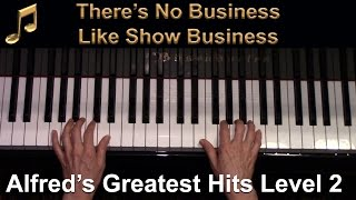 There's No Business Like Show Business (Elementary Piano Solo)