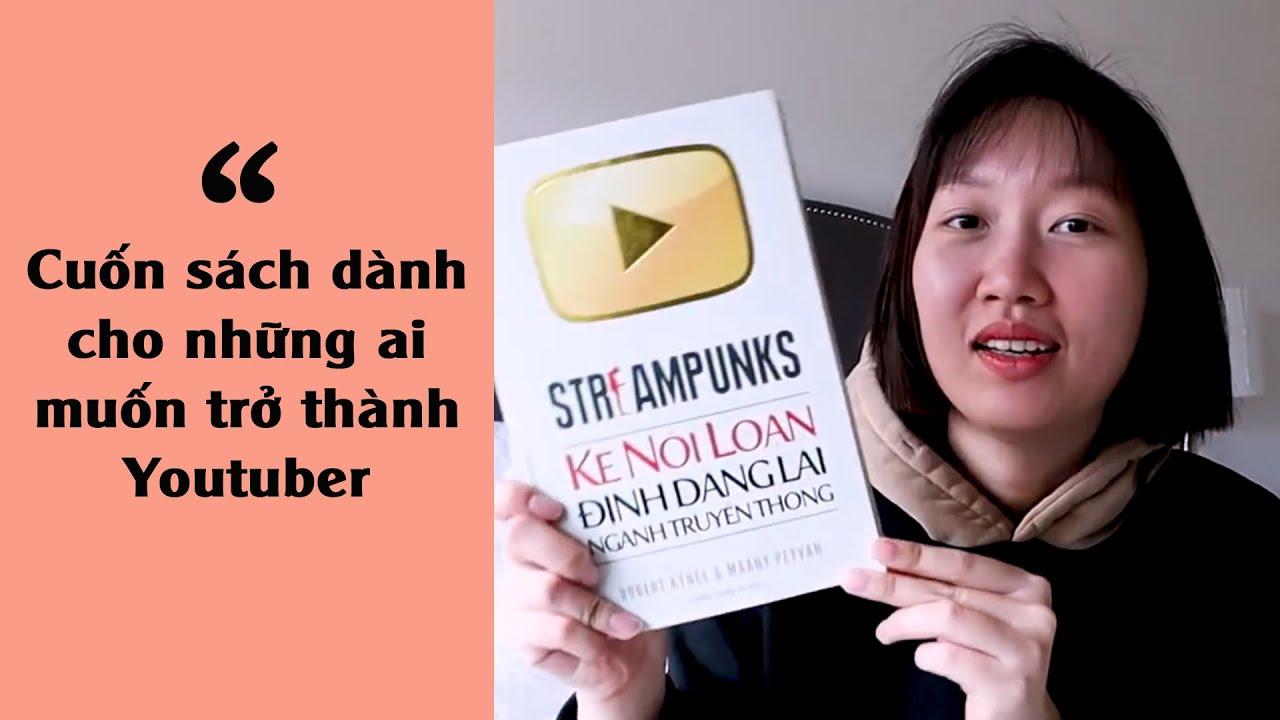 Kẻ nổi loạn định dạng lại ngành truyền thông – cuốn sách dành cho những ai muốn trở thành Youtuber