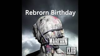 Marchen Club - RebornBirthday Lyric Video