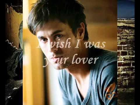 Enrique Iglesias - I Wish I Was Your Lover [With Lyrics]