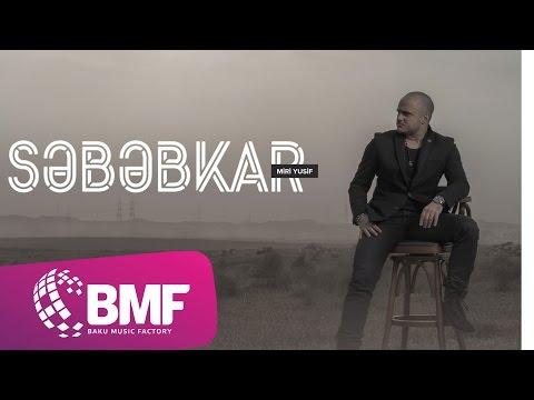 Miri Yusif - Səbəbkar
