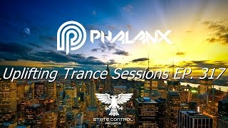 DJ Phalanx - Uplifting Trance Sessions EP.  317  (The Original)