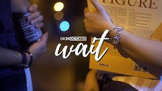 Over October - Wait (Official Video)