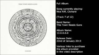 This Town Needs Guns - 13.0.0.0.0 (Full Album) (w/ lyrics in video description)