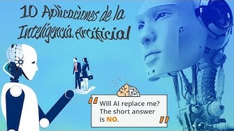 10 Aplicaciones de la Inteligencia Artificial realmente increíbles