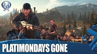 Days Gone - Going For Platinum!