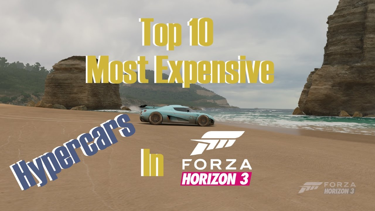 Top Most Expensive Hypercars In Forza Horizon Youtube