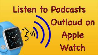 Play podcasts stored on your Apple watch outloud via the speaker