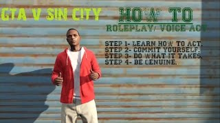 GTA V ONLINE: HOW TO ROLE PLAY AND VOICE ACT @RockstarGames