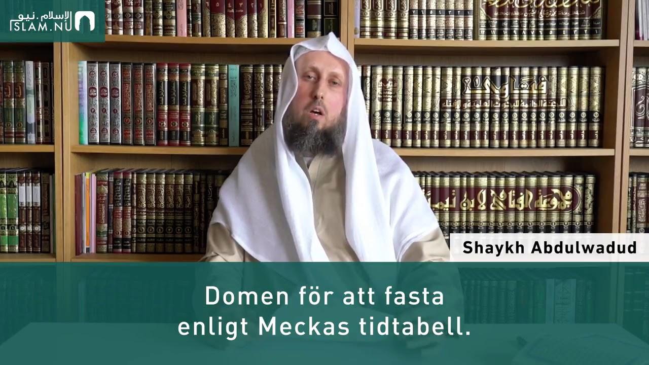 Domen för att fasta enligt Meckas tidtabell   Shaykh Abdulwadud