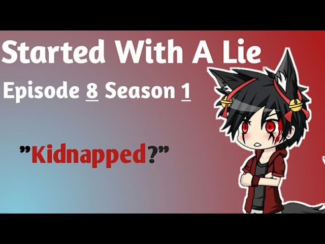 started-with-a-lie-episode-8-season-1-gacha-studio